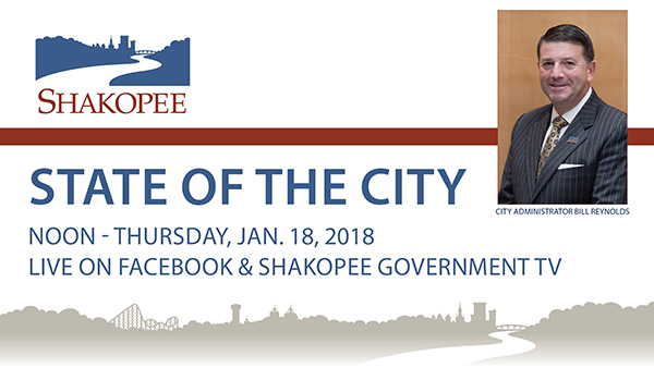 State of the City Noon Thursday, Jan. 18, 2018 Live on Facebook and Shakopee Government TV